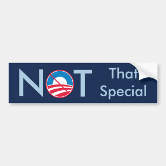 Obama Not That Special Bumper Sticker