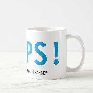 Obama OOPS!  I HOPE you can spare some CHANGE Coffee Mug