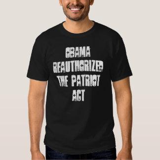 Obama ReauthorizedThe Patriot Act Tshirts