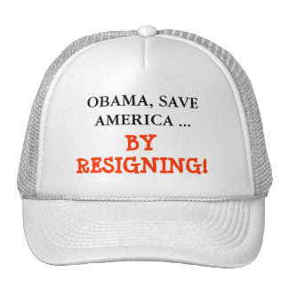 OBAMA, SAVE AMERICA ..., AND RESIGN! TRUCKER HAT