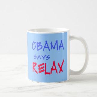 Obama Says Relax T shirts, Mugs, Hoodies Basic White Mug