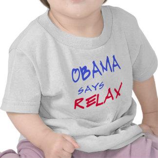 Obama Says Relax T shirts Mugs Hoodies