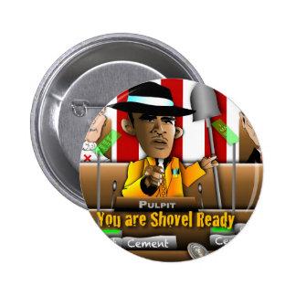 Obama Shovel Ready Pins