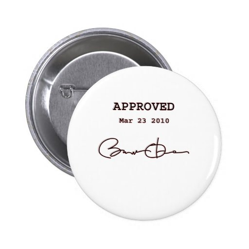 Obama Signs Bill, Health Care Reform March 23 2010 Button