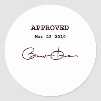 Obama Signs Bill, Health Care Reform March 23 2010 Round Sticker