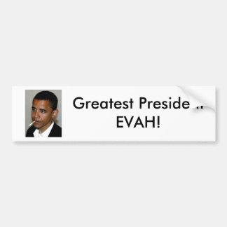 obama-smoke, Greatest PresidentEVAH! Bumper Sticker