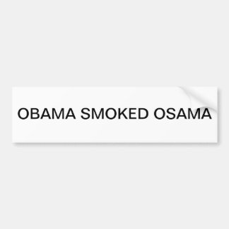 Obama Smoked Osama Bumper Sticker