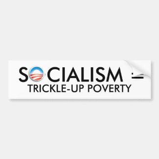 obama, SOCIALISM = TRICKLE-UP POVERTY Bumper Sticker