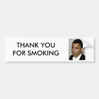OBAMA, THANK YOU FOR SMOKING BUMPER STICKER