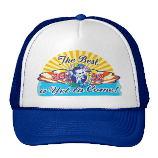 Obama The Best is Yet to Come Trucker Hats