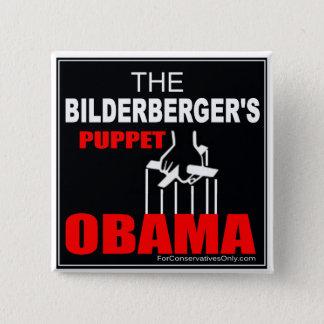 Obama - The Bilderberger's Puppet 15 Cm Square Badge