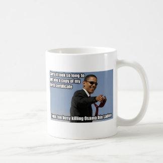 Obama - Too Busy Killing Osama Coffee Mugs