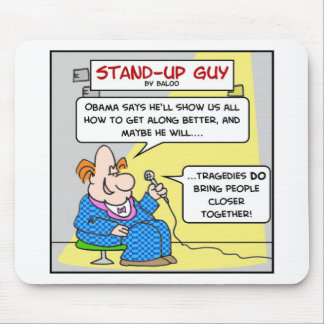 obama tragedies closer together mouse pads