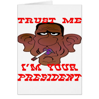 Obama Trust Me I'm Your President Card