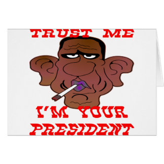 Obama Trust Me I'm Your President Greeting Card