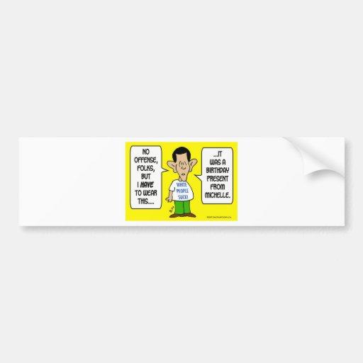 obama tshirt white people suck michelle bumper sticker