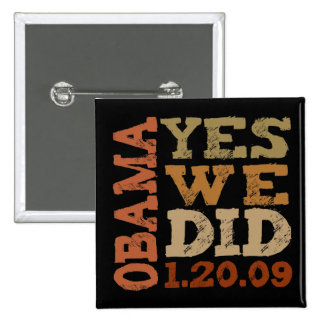 OBAMA YES WE DID 1.20.09 - square button