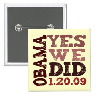 OBAMA YES WE DID 1 20 09 - square button