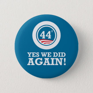 Obama - Yes We Did AGAIN 6 Cm Round Badge