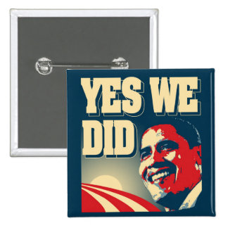 Obama Yes We DId button