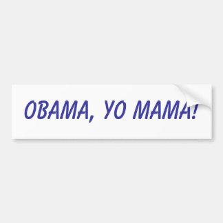 Obama, Yo Mama! Bumper Sticker