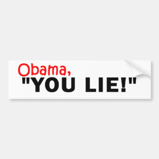 Obama, You Lie! Bumper Sticker