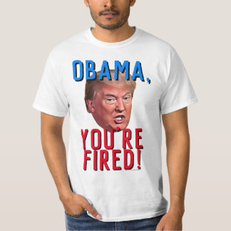 Obama You're Fired Funny Pro Donald Trump T-Shirt
