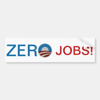Obama = Zero Jobs! Bumper Sticker