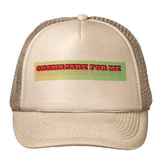 Obamacare For Me Trucker s Hat