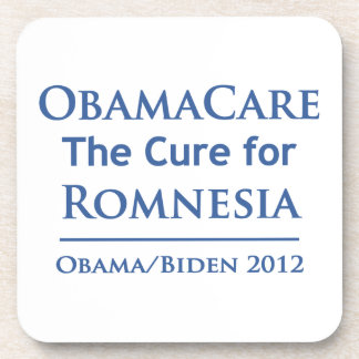 Obamacare is the cure for Romnesia! Drink Coaster