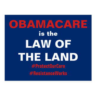 ObamaCare is the Law of the Land Resist Postcard