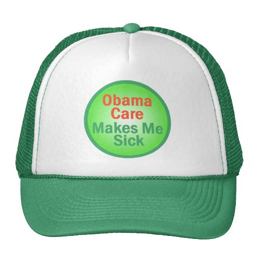 ObamaCare Makes Me Sick Hat