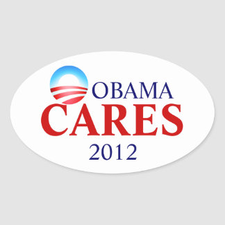 Obamacare means Obama Cares! Oval Sticker