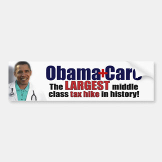 ObamaCare: Middle Class Tax Hike Bumper Sticker