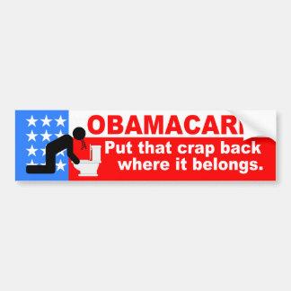 ObamaCare, Put it back where it belongs. Bumper Sticker