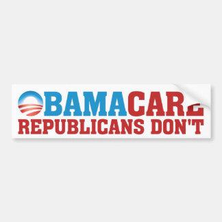 Obamacare - Republicans Don't Car Bumper Sticker