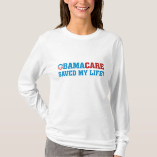 Obamacare Saved My Life! T-Shirt