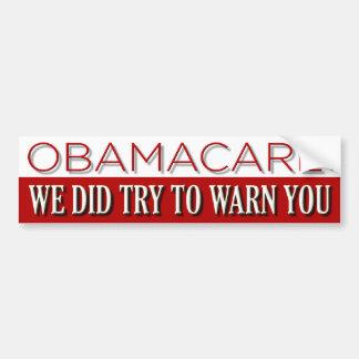 Obamacare: You Were Warned Car Bumper Sticker