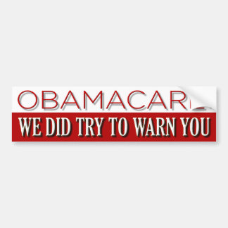 Obamacare You Were Warned Bumper Stickers