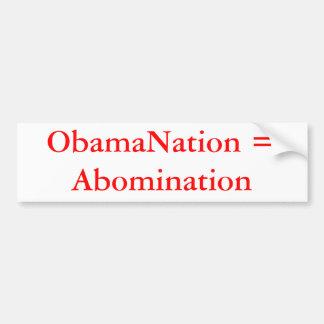 ObamaNation = Abomination Bumper Sticker