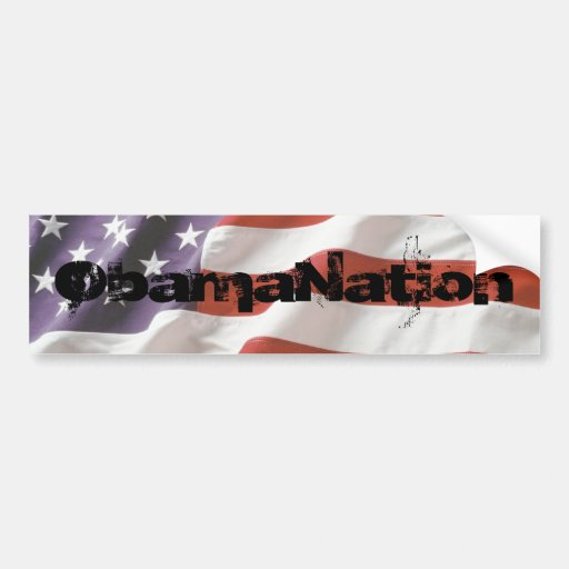 ObamaNation - Customized Bumper Stickers