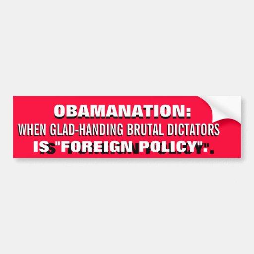 OBAMANATION- Glad-handing brutal dictators! Bumper Sticker