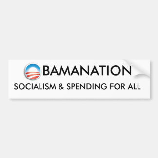 ObamaNation - Socialism and Spending For All Bumper Sticker