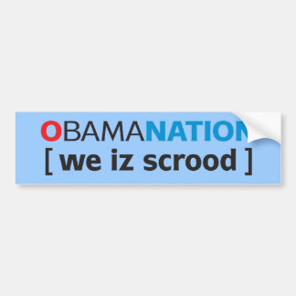 OBAMANATION - we is scrood Bumper Sticker