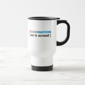OBAMANATION - we is scrood Stainless Steel Travel Mug
