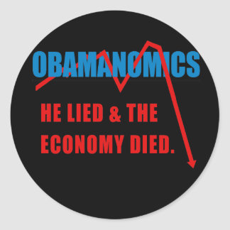 Obamanomics - He lied and the economy died Classic Round Sticker