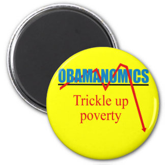Obamanomics - Trickle up poverty Magnet