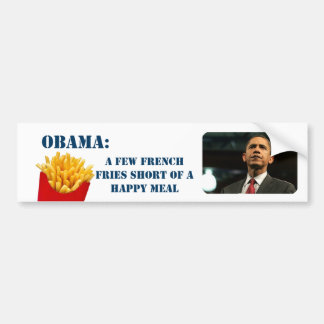 Obama's a few french  fries short of a happy meal bumper sticker