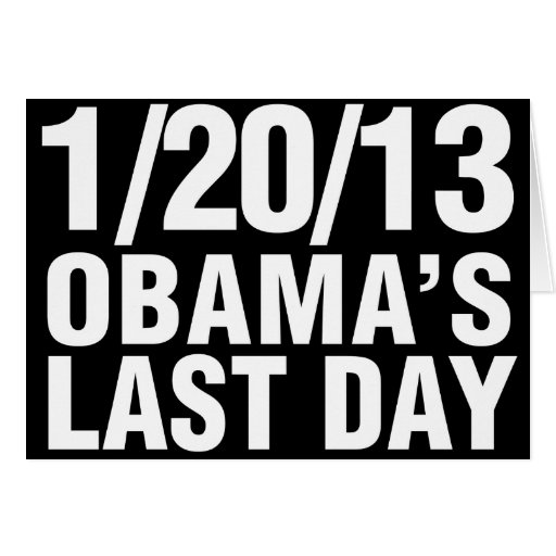 Obamas Last Day 1/20/13 Greeting Card