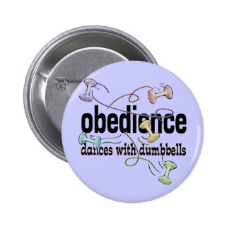 Obedience: Dances with Dumbbells 6 Cm Round Badge